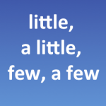 little, a little, few, y a few en inglés