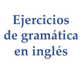Ejercicios de gramáticaen inglés