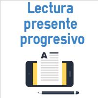 Ejercicio De Lectura Presente Progresivo O Continuo