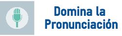 Dominar la pronunciación