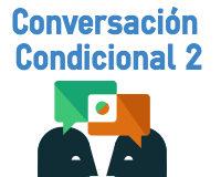 Conversación en Segundo Condicional en inglés